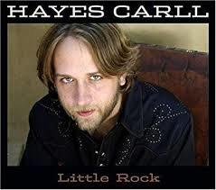 Hayes Carll - Little Rock