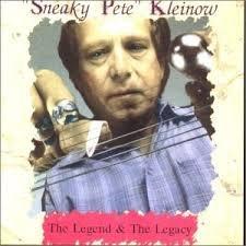 Sneaky Pete Kleinow - The Legend & The Legacy