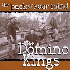Domino Kings - The Back Of Your Mind