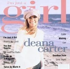 Deana Carter - I'm Just A Girl