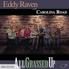 Eddy Raven & Carolina Road - All Grassed Up