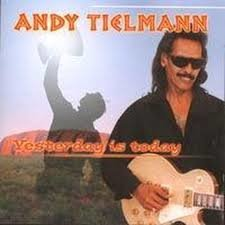 Andy Tielman - Yesterday Is Today