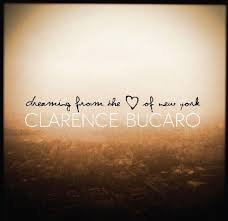 Clarence Bucaro - Dreaming From The Heart Of New York