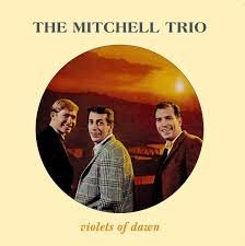 Mitchell Trio - Violets Of Dawn