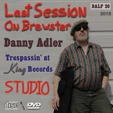 Danny Adler - Last Session On Brewster (cd+dvd)