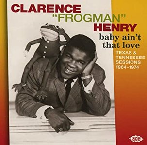 "Clarence ""Frogman""Henry - Baby Ain't That Love"