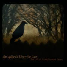 Don Gallardo & How Far West - The Art Of Troublesome Times
