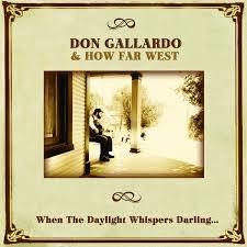 Don Gallardo & How Far West - When The Daylight Whispers Darling...