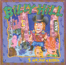 Billy Hill - I Am Just A Rebel