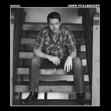 John Fullbright - Songs