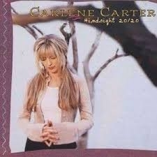 Carlene Carter - Hindsight 20/20