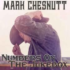 Mark Chesnutt - Numbers On The Jukebox