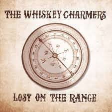 The Whiskey Charmers - Lost On The Range