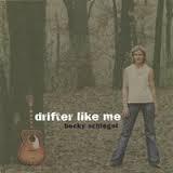 Becky Schegel - Drifter Like Me