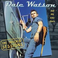 Dale Watson & His Lone Stars - The Truckin' Sessions Vol.1