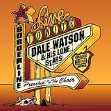 Dale Watson - Preachin' To The Choir  2-cd