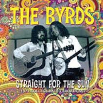 Byrds - Straight For The Sun (1971 College Radio Broadcast)