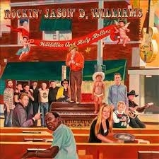 Rockin' Jason D. Williams - Hillbillies & Holy Rollers