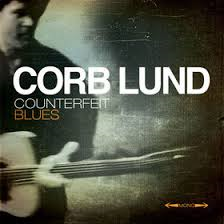 Corb Lund - Counterfeit Blues