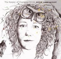 Bregje Sanne Lacourt - The Keeper Of Changing Winds