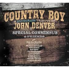 Special Consensus - Country Boy; A Bluegrass Tribute To John Denver