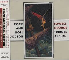 Lowell George = Tribute - Rock & Roll Doctor