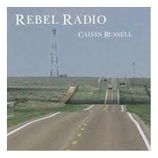 Calvin Russell - Rebel Radio