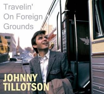 Johnny Tillotson - Traveling On Foreign Grounds