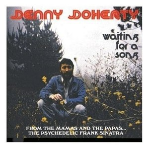 Denny Doherty - Waiting For A Song