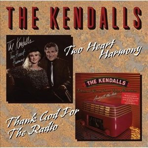 Kendalls - Two Heart Harmony / Thank God For The Radio