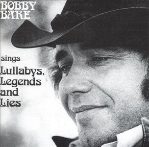 Bobby Bare - Sings Lullabys Legends And Lies