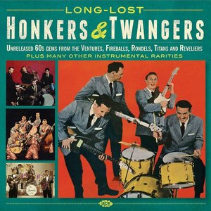 Various - Long-Lost Honkers & Twangers