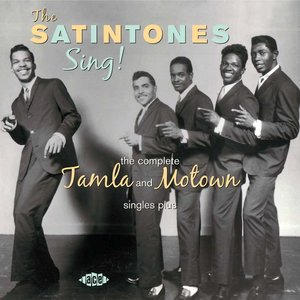 Satintones - The Satintones Sing! The Complete Tamla & Motown Singles Plus