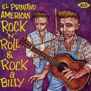 Various - El Primitivo American Rock n Roll & Rockabilly
