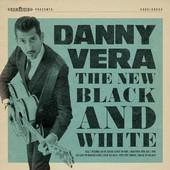 Danny Vera - The New Black And White