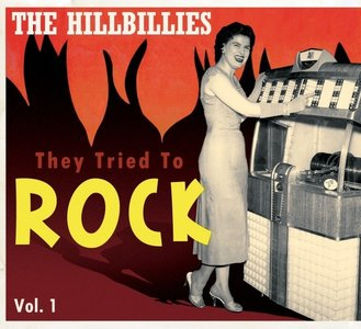 Various - The Hillbillies They Tried To Rock Vol.1