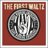 Hard Working Americans - The First Waltz (cd+dvd)