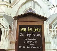 Jerry Lee Lewis - Old Time Religion