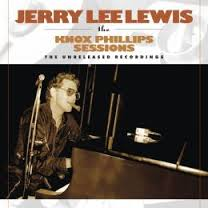 Jerry Lee Lewis - The Knoxville Sessions (the unreleased recordings)