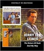 Jerry Lee Lewis - The Return Of Rock / Soul My Way