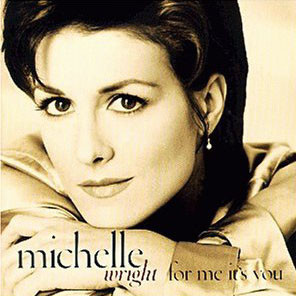 Michelle Wright - For Me It's You