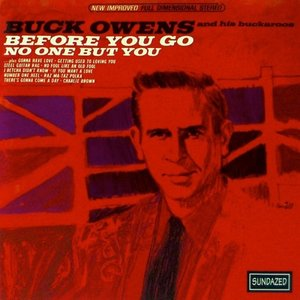 Buck Owens - Before You Go No One But You