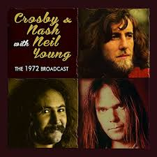 Crosby & Nash with Neil Young - The 1972 Broadcast