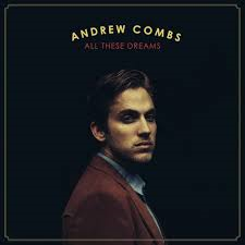 Andrew Combs - All These Dreams