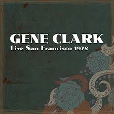 Gene Clark - Live Radio Broadcast And Demos