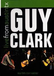 Guy Clark - Live From Austin Tx