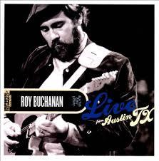 Roy Buchanon - Live From Austin Tx