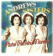 Andrew Sisters - Pistol Packin' Mamas