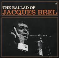 Jacques Brel - The Ballad Of Jacques Brel