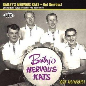 Bailey's Nervous Kats - Get Nervous!